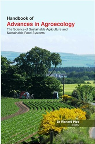 Handbook Of Advances In Agroecology : The Science Of Sustainable Agriculture And Sustainable Food...