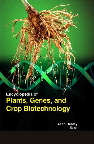 Encyclopedia Of Plants, Genes, And Crop Biotechnology.3 Volume Set