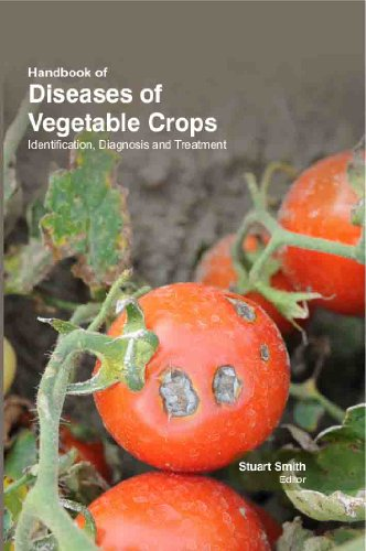 Handbook Of Diseases Of Vegetable Crops : Identification , Diagnosis And Treatment , 2 Volumes Set
