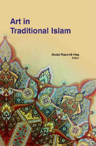 Art In Traditional Islam: Prof. Abdul Raza-Ul-Haq