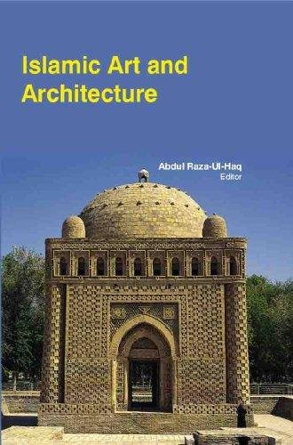 Islamic Art And Architecture: Prof. Abdul Raza-Ul-Haq,