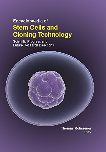 9781781634769: Encyclopaedia Of Stem Cells And Cloning Technology: Scientific Progress And Future Research Directions (3 Volumes)