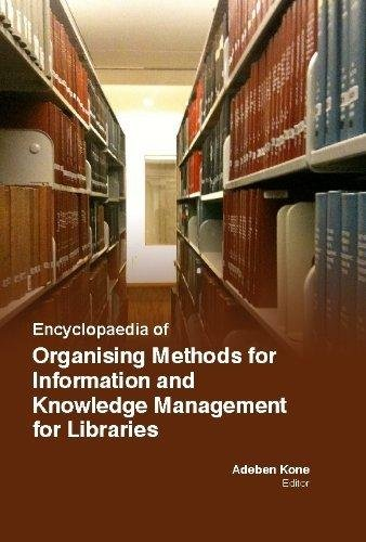 9781781635650: Encyclopaedia Of Organising Methods For Information And Knowledge Management For Libraries (3 Volumes)