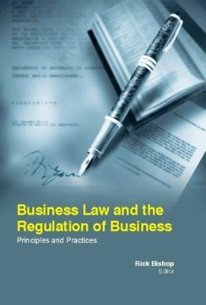 Business Law And The Regulation Of Business: Rick Bishop,