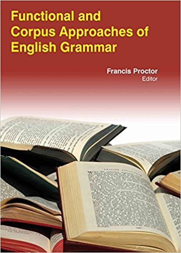 Functional & Corpus Approaches Of English Grammar: Francis Proctor ,