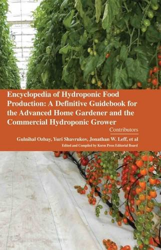 9781781637845: Encyclopaedia of Hydroponic Food Production: A Definitive Guidebook for the Advanced Home Gardener and the Commercial Hydroponic Grower (3 Volumes)