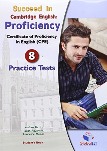 9781781640135: Succeed in the New Cambridge Proficiency - 8 Practice Tests - Student's Book and Self-Study Guide with Answer Key
