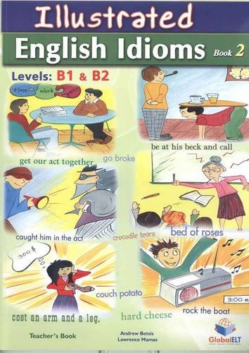 Illustrated Idioms: Teachers Book Book 2: Levels: Betsis, Andrew and