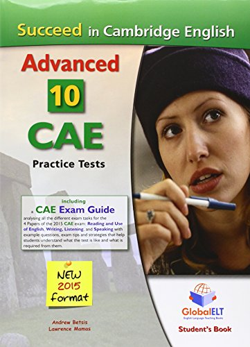 9781781641545: Succeed in Cambridge English Advanced-CAE-2015 Format: 10 Complete Cambridge CAE Practice Tests