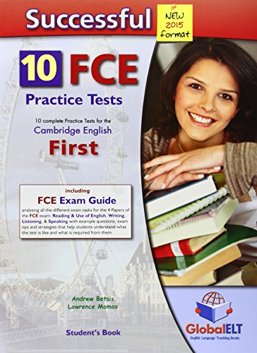9781781641569: Successful Cambridge English First-FCE-New 2015 Format-Student's Book: 10 Complete Practice Tests for the Cambridge English First - FCE