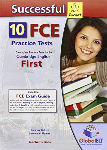 9781781641576: Successful Cambridge English First-FCE-New 2015 Format-Teacher's Book: 10 Complete Practice Tests for the Cambridge English First - FCE