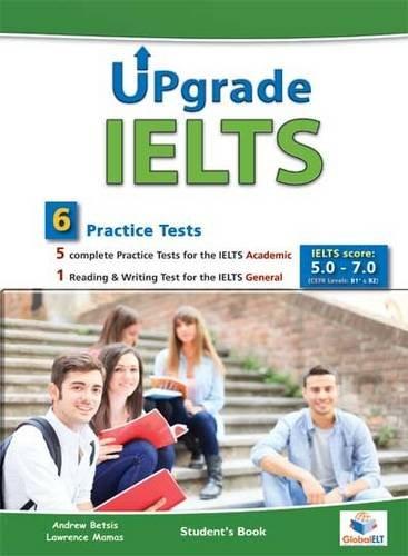 9781781642436: Upgrade IELTS - 5 Academic & 1 General Practice Tests - Bands: 5,0 - 7.0 - Student's book