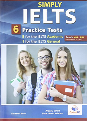 9781781642474: Simply IELTS - 5 Academic & 1 General Practice Tests - Bands: 4.0 - 6.0 - Student's book