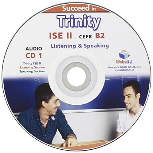 9781781642573: Succeed in Trinity-ISE II - CEFR B2 - Listening - Speaking, CD 1 y CD 2