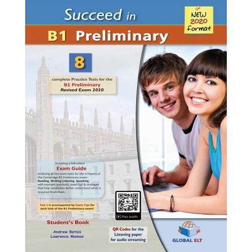 9781781646533: Succeed in Cambridge English B1 Preliminary - 8 Practice Tests for the Revised Exam from 2020 - Student's book: 8 Complete Practice Tests