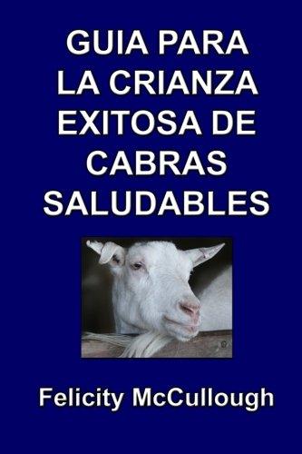 9781781650660: Guía para la crianza exitosa de cabras saludables (Conocimiento caprino) (Volume 4) (Spanish Edition)