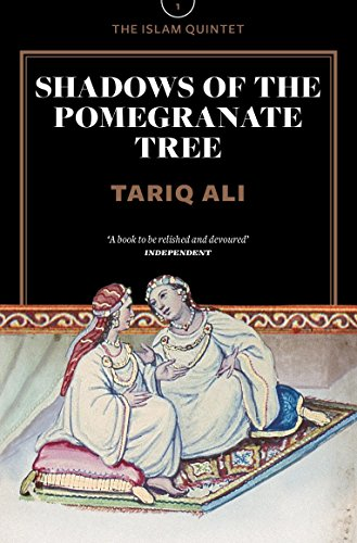 9781781680025: Shadows of the Pomegranate Tree (The Islam Quintet)
