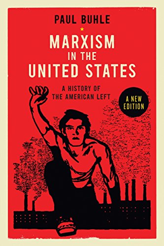 9781781680155: Marxism in the United States: Remapping the History of the American Left
