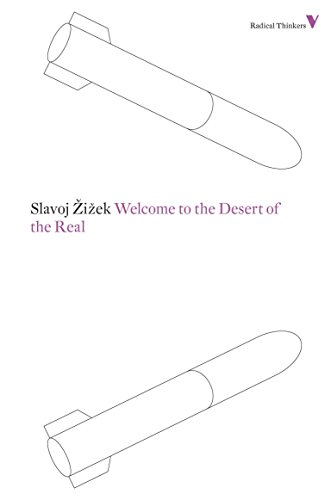 9781781680193: Welcome to the Desert of the Real: Five Essays on September 11 and Related Dates (Radical Thinkers)