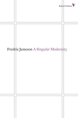 A Singular Modernity: Essay on the Ontology of the Present (Radical Thinkers): Fredric Jameson