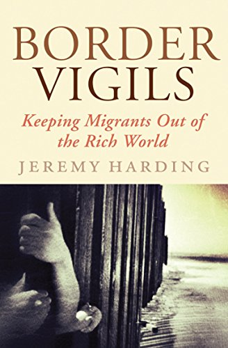 9781781680636: Border Vigils: Keeping Migrants Out of the Rich World
