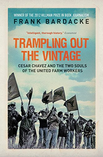 9781781680667: Trampling Out the Vintage: Cesar Chavez and the Two Souls of the United Farm Workers
