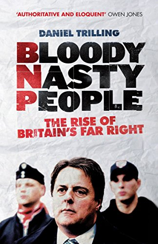 9781781680803: Bloody Nasty People: The Rise of Britain's Far Right