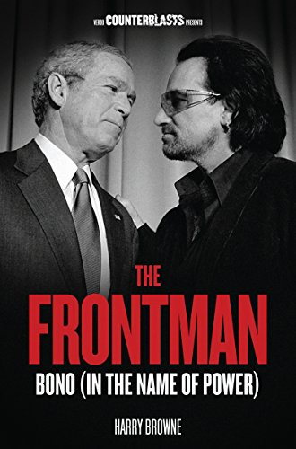 9781781680827: The Frontman: Bono (In the Name of Power) (Counterblasts)