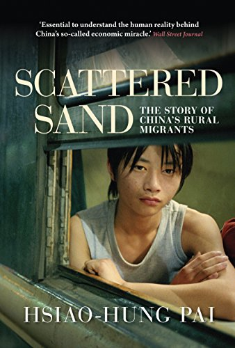 Scattered Sand: The Story of China's Rural Migrants: Pai, Hsiao-Hung