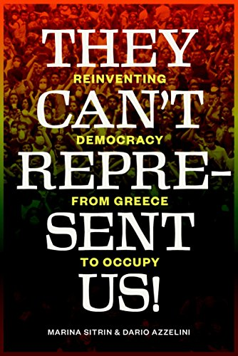 9781781680971: They Can't Represent Us!: Reinventing Democracy From Greece To Occupy