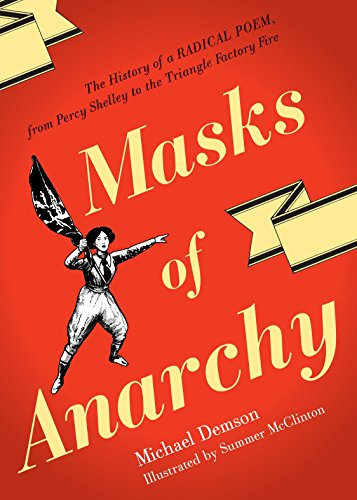 9781781680988: Masks Of Anarchy: The History Of A Radical Poem, From Percy Shelley To The Triangle Factory Fire