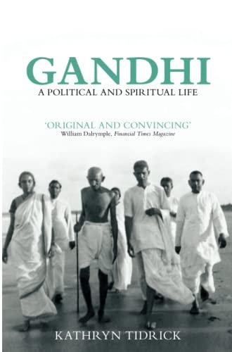 9781781681015: Gandhi: A Political and Spiritual Life