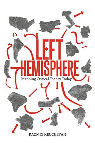 The Left Hemisphere: Mapping Critical Theory: Keucheyan, Razmig