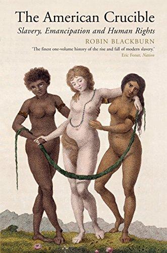 9781781681060: The American Crucible: Slavery, Emancipation and Human Rights