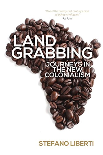 9781781681176: Land Grabbing: Journeys In The New Colonialism