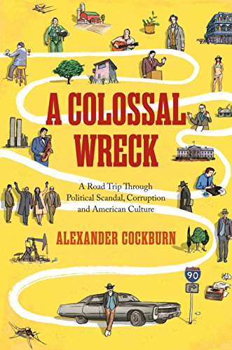 9781781681190: A Colossal Wreck: A Road Trip Through Political Scandal, Corruption and American Culture