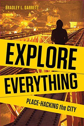 9781781681299: Explore Everything: Place-Hacking the City