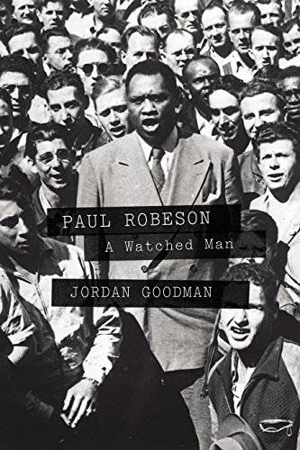 PAUL ROBESON: A WATCHED MAN.