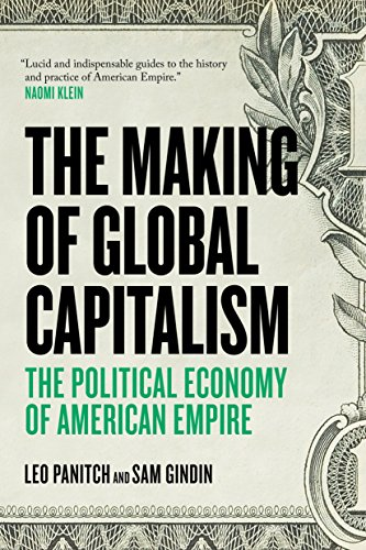 9781781681367: The Making Of Global Capitalism: The Political Economy Of American Empire