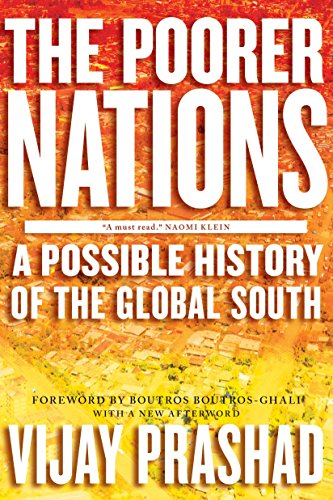 The Poorer Nations: A Possible History of the Global South: Prashad, Vijay