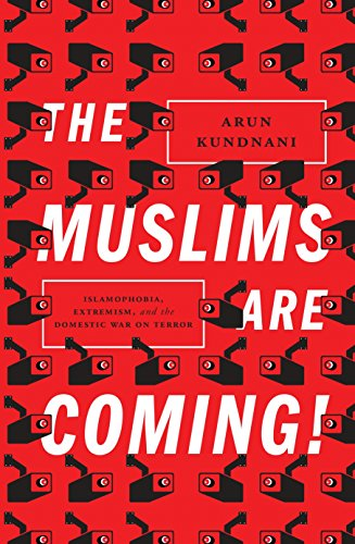 9781781681596: The Muslims Are Coming!: Islamophobia, Extremism, and the Domestic War on Terror