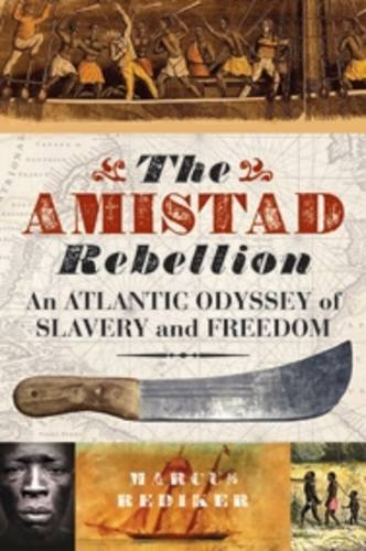 9781781682500: The Amistad Rebellion: An Atlantic Odyssey of Slavery and Freedom