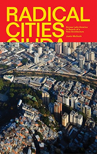 9781781682807: Radical Cities: Across Latin America in Search of a New Architecture