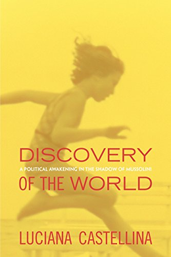 9781781682869: Discovery of the World: A Political Awakening in the Shadow of Mussolini