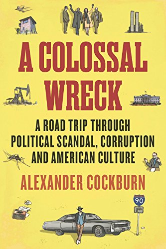 9781781682951: A Colossal Wreck: A Road Trip Through Political Scandal, Corruption and American Culture