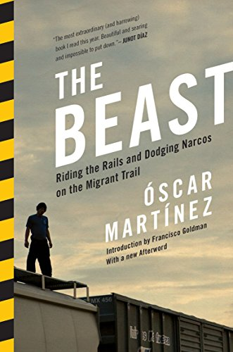 9781781682975: The Beast: Riding the Rails and Dodging Narcos on the Migrant Trail
