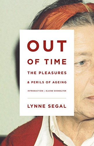9781781682999: Out of Time: The Pleasures and the Perils of Ageing