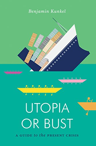 9781781683279: Utopia or Bust: A Guide to the Present Crisis (Jacobin)