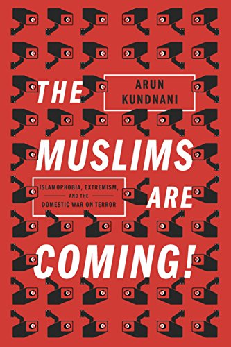 9781781685587: The Muslims Are Coming: Islamophobia, Extremism, and the Domestic War on Terror
