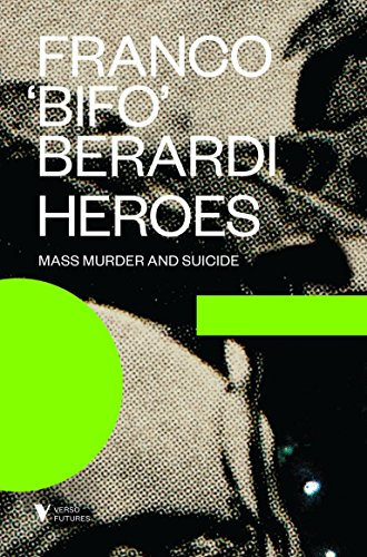 9781781685785: Heroes: Mass Murder and Suicide (Verso Futures)